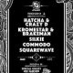 Axis presents Hatcha & Crazy D, Kromestar, Silkie, Commodo, Squarewave & Love Kulture + More