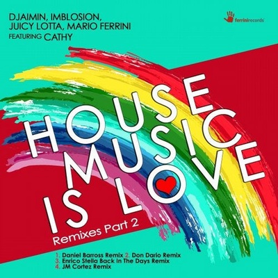 House Music Is Love (Remixes, Pt. 2)
